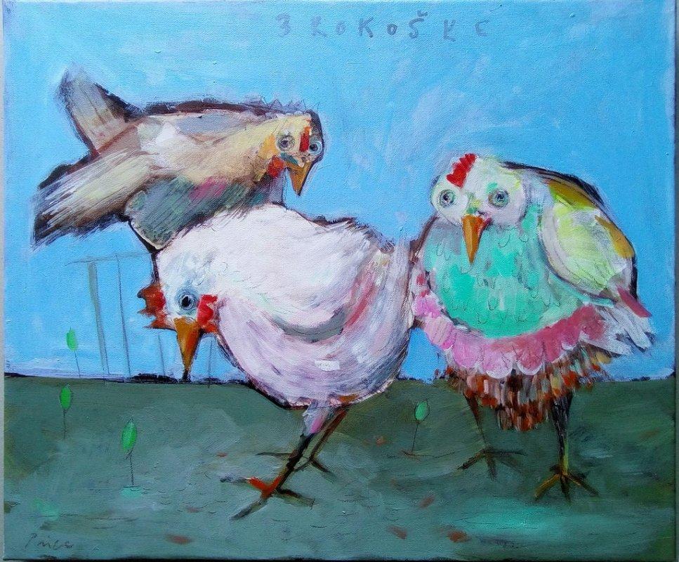 tri kokoške,55x46 cm, ulje na platnu,Prodato